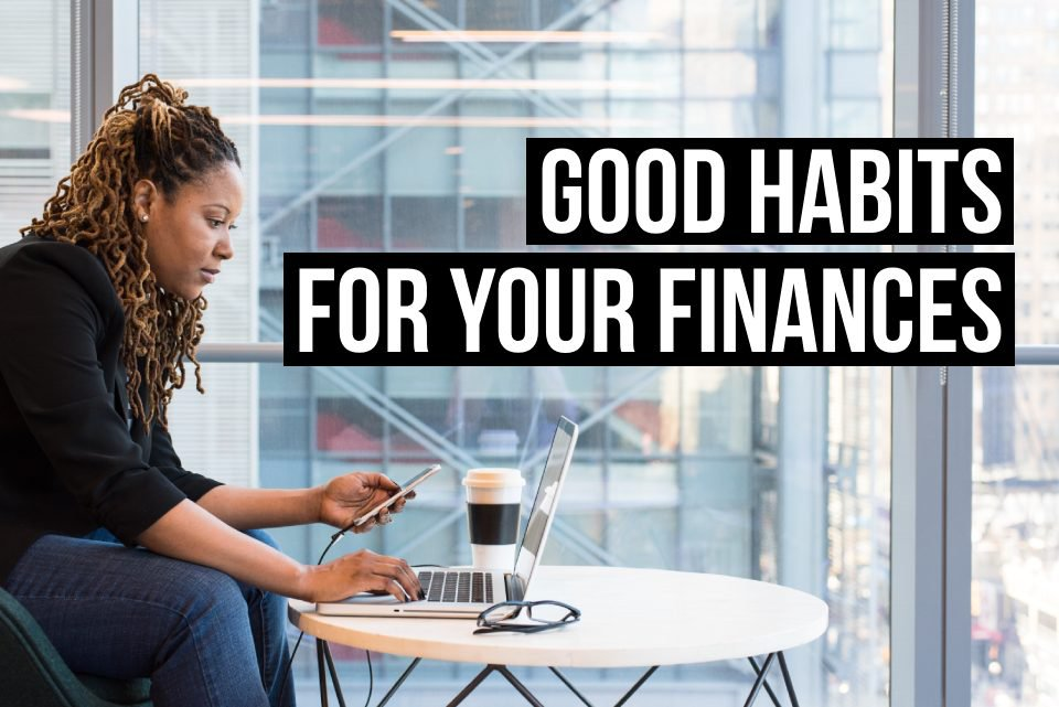 A photo of an entrepreneur with a computer and phone, with text that says good habits for your finances