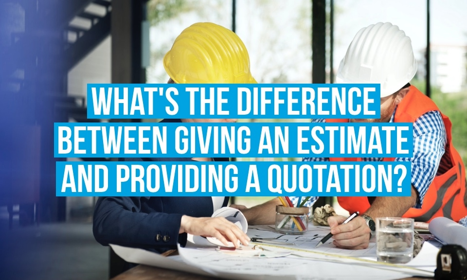 What's the difference between giving a potential client an estimate and providing a quotation?
