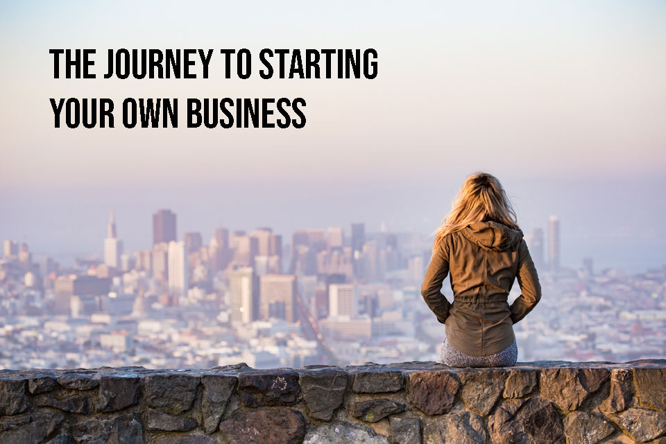 Journey of starting your own business