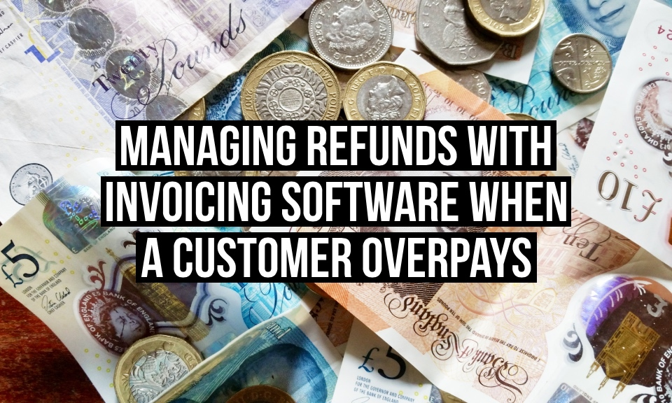 How can I account for a refund if a customer overpays their invoice?