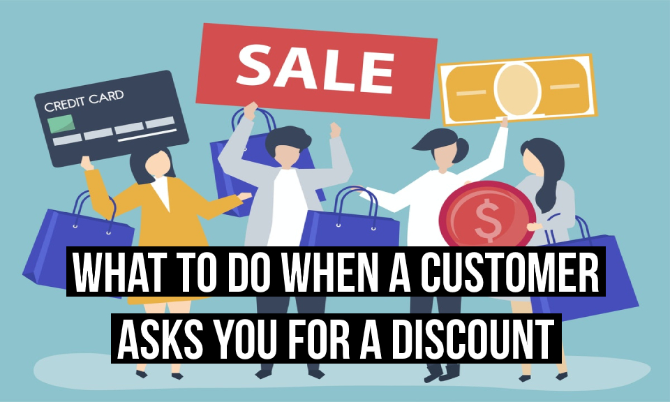 What to do when a customer asks you for a discount