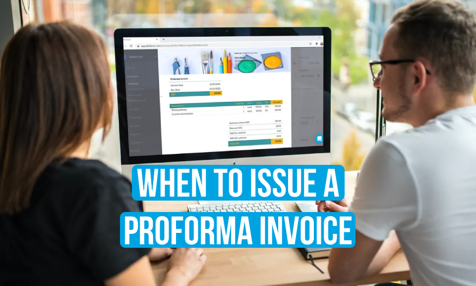 When to issue a proforma invoice